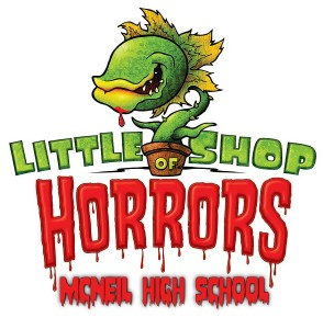 McNeil High School Little Shop of Horrors